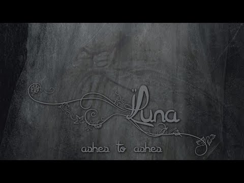 LUNA - Ashes To Ashes (2014) Full Album Official