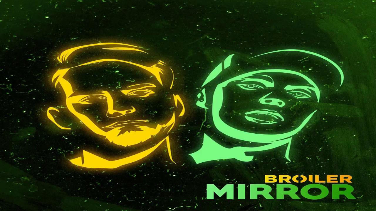 Broiler - Mirror [Full Audio]