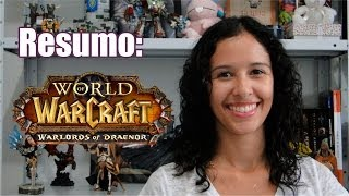 WoWGirl | Resumo: Warlords of Draenor