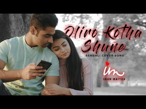 Oliro Kotha Shune   Bengali Cover Song   Iman Maitra