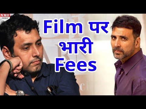 Akshay Kumar ने मांगी इतनी Fees की Neeraj Pandey को बंद करनी पड़ी Film