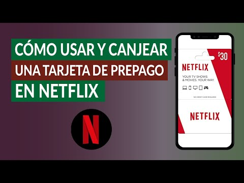 Cómo Usar y Canjear una Tarjeta de Prepago o de Regalo en Netflix