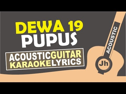Dewa 19 - Pupus ( Karaoke Acoustic )