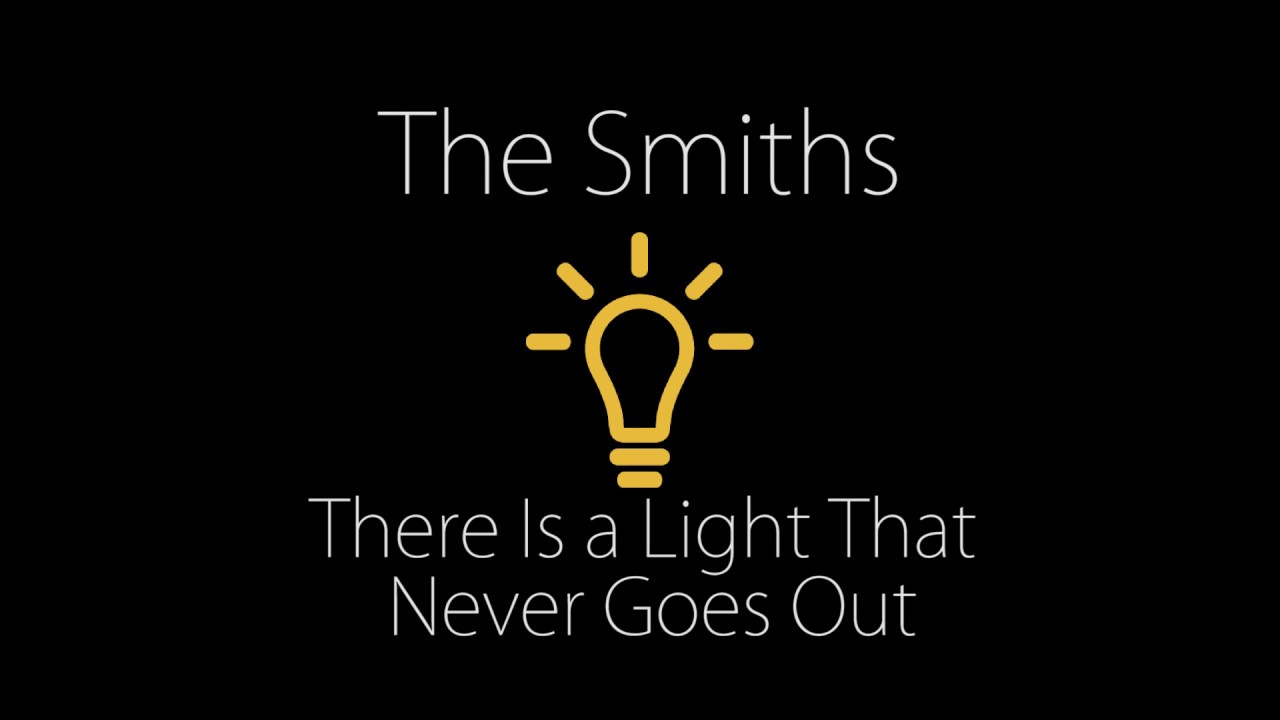 There Light Never Goes Out Smiths