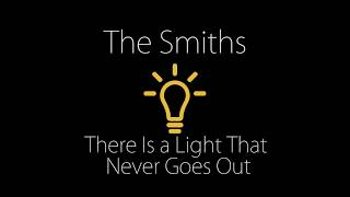 The Smith - There Is A Light That Never Goes Out -  with lyrics