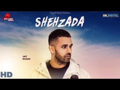 Shehzada (Full Video) Jaz Dhami Ft. Parmish Verma | Latest Punjabi Song 2018