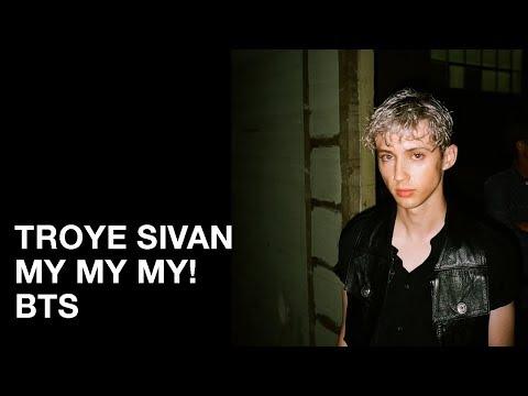 My My My! BTS  Troye Sivan