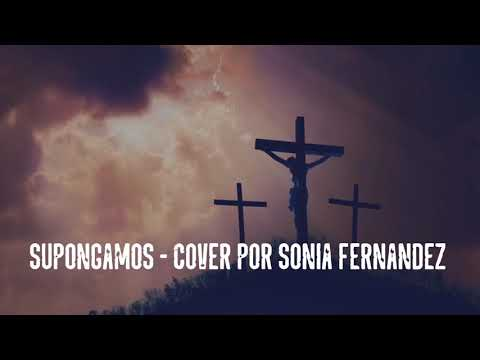 Supongamos - Cover Sonia Fernández