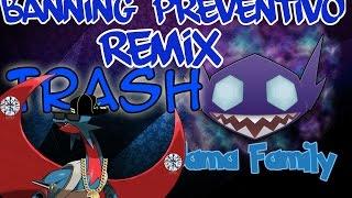 #10 Jama Trash: Banning Preventivo Remix