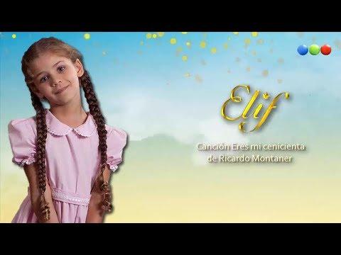 """Canción """"Eres mi cenicienta"""" de novela """"Elif"""" de Telefe."""
