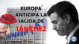 Jesús Á.Rojo:¡Bombazo!, Europa le enseña la puerta de salida a Sánchez: Habrá elecciones anticipadas