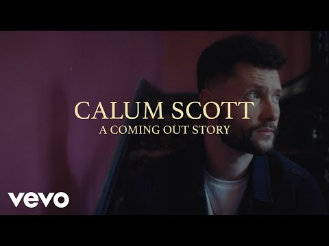 "Calum Scott - ""Calum Scott: A Coming Out Story"""