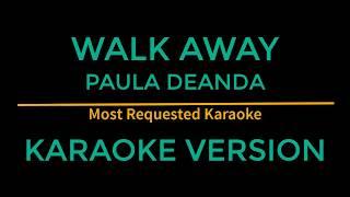Walk Away - Paula Deanda (Karaoke Version)