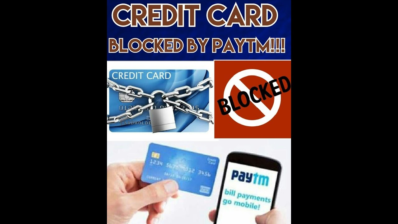 How to unblock credit Card bolcked by Paytm