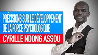 Séminaire:Éléments de précision sur le développement de la force psychologique (Cyrille Ndong Assou)