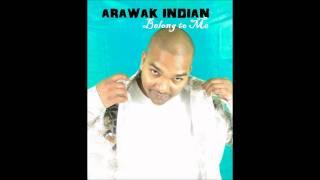 Arawak Indian - Belong To Me