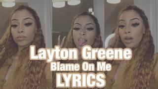 Layton Greene - Blame On Me LYRICS