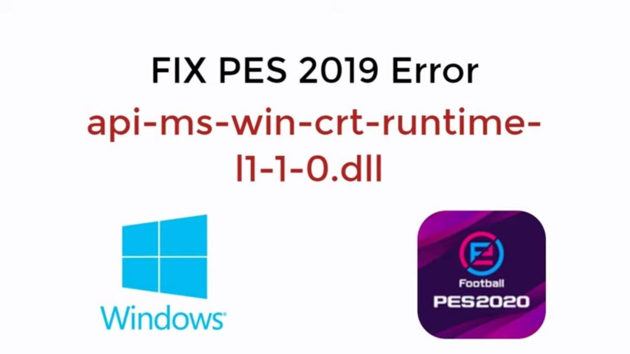 FIX PES 2019 api-ms-win-crt-runtime-l1-1-0.dll is Missing