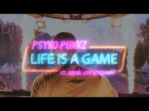 Смотреть клип Psyko Punkz - Life Is A Game Ft. Adosa & Mongoose