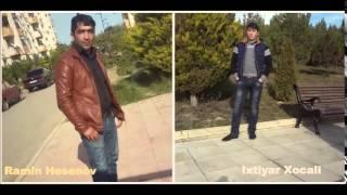 Ramin Hesenov ft Ixtiyar Xocali Aglayiram 2015 (Orginal)