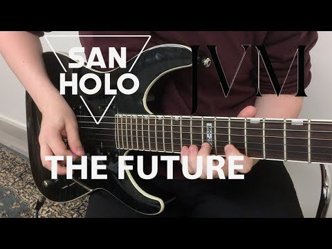 San Holo - The Future feat. James Vincent McMorrow (Guitar Remix / Cover)
