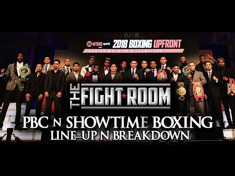 PBC n SHOWTIME 2018 BOXING LINE-UP N BREAKDOWN I WHAT FIGHT CAUGHT YOUR EYES?
