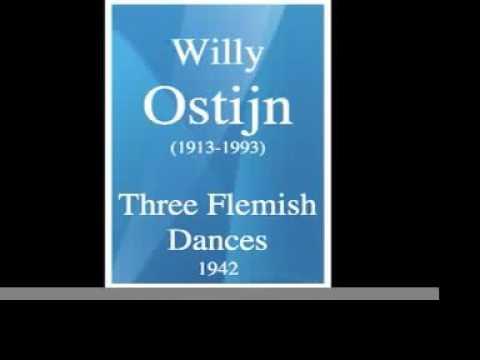 Willy Ostijn (1913-1993) : Three Flemish Dances (1942)