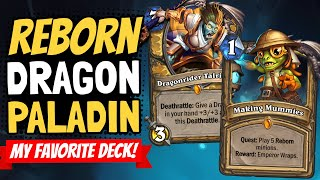 FAVORITE DECK SO FAR!! Infinite Buffs in Reborn Dragon Paladin! | Descent of Dragons | Hearthstone