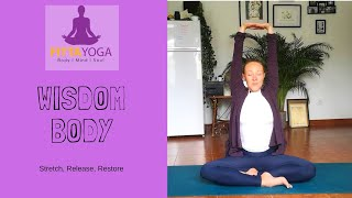 Stretch, Release, Restore - Short yoga practice for the Wisdom Body