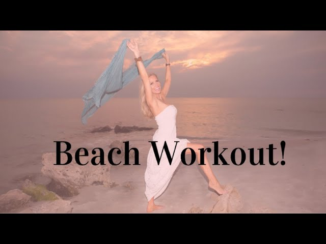 Beach Workout - Get Fit Fast!