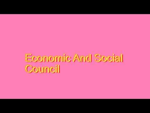 How to Pronounce Economic And Social Council