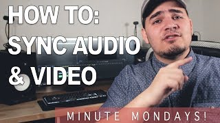 HOW TO EASILY SYNC AUDIO AND VIDEO IN PREMIERE! - MINUTE MONDAY [1]