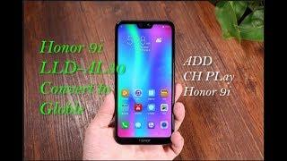 Honor 9i LLD-AL30 China phone Convert Globle | Add Play Store (CHPLAY) LLD-AL30 Honor 9i OK