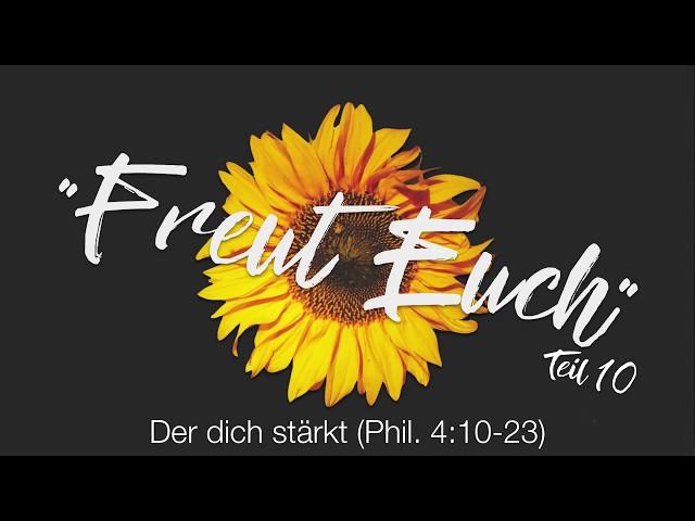 Johannes Justus Jr., FREUT EUCH Teil 10 (Phil. 4:10-23)