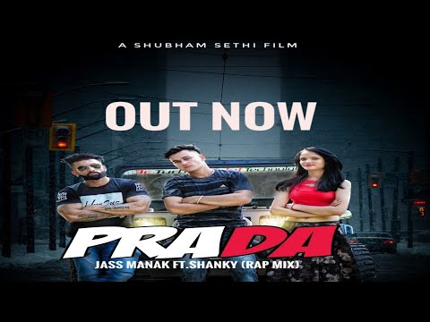 PRADA | JASS MANAK | FT.SHANKY | RAP MIX | LATEST PUNJABI SONG 2018 |