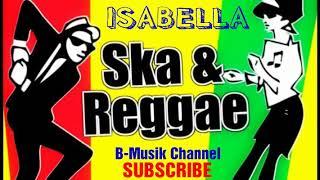 Gambar cover ISABELLA // Cover Versi REGGAE SKA