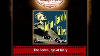 John Jacob Niles – The Seven Joys of Mary