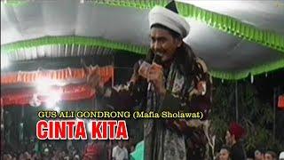 Gambar cover GUS ALI GONDRONG (Mafia Sholawat) CINTA KITA