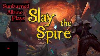 Sunburned Albino Slays the Spire! EP 44