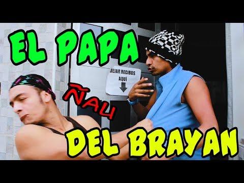 EL PAPA DEL BRAYAN - Especial Dia Del Padre - Loco IORI