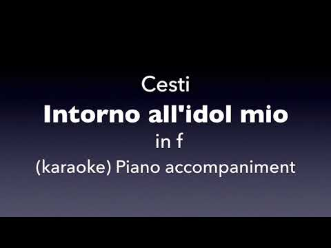 Intorno all'idol mio   Cesti   in  f   karaoke