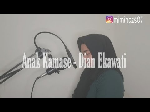 Dian Ekawati - Anak Kamase | Mimin Azis [Live Cover]