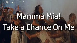 Mamma Mia! | Take a Chance On Me {lyrics}