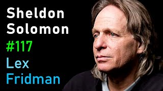 Sheldon Solomon: Death and Meaning | Lex Fridman Podcast #117