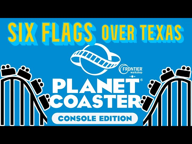 PLANET COASTER CONSOLE EDITION - FRONTIER WORKSHOP - SIX FLAGS OVER TEXAS (DRIFTINGAMMA)