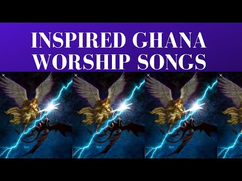 Inspired Ghana Worship Songs 2017