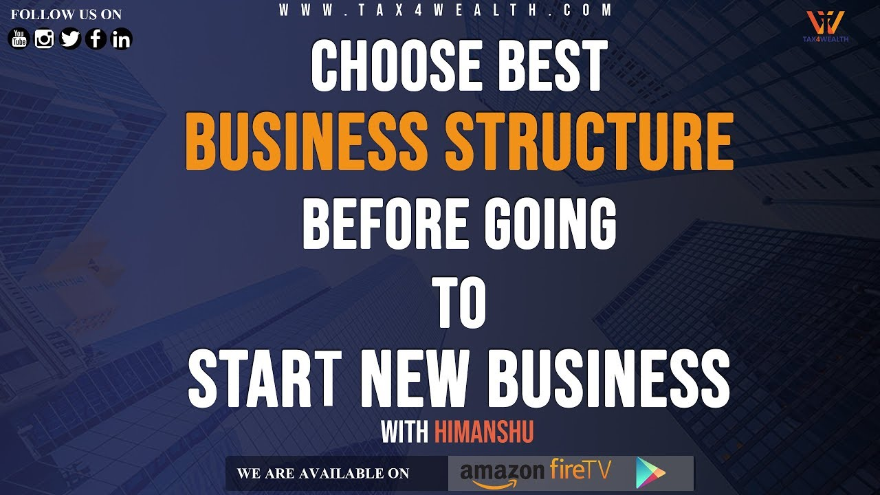 Choose Best Business Structure before Going to Start New Business