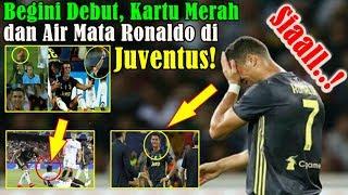 SUNGGUH SIAL!!! Debut, Kartu Merah dan Air Mata Cristiano Ronaldo Di Liga Champions Bersama Juventus