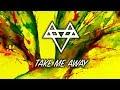 Song lyric Take Me Away