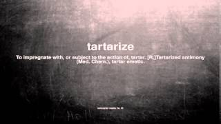 What does tartarize mean
